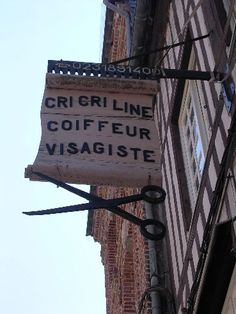 Cri Cri Line? Hair dresser and Cosmetician in Honfleur, France. Why can't we have signs this wonderful?