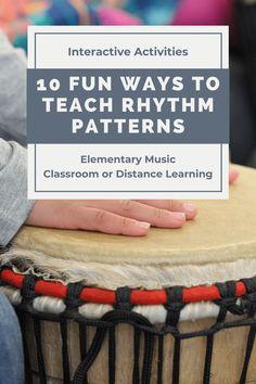 10 FUN Ways to Teach Rhythm Patterns in the Elementary Music Classroom