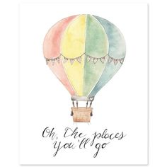 """Watercolor print, hot air balloon and yes, """"Oh the Places You'll Go""""."""