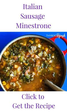 This colorful, veggie-heavy Italian Sausage Minestrone is packed with vitamins, fiber, gut-nourishing collagen, and protein. Thyroid Symptoms, Thyroid Diet, Thyroid Disease, Thyroid Health, Paleo Autoimmune Protocol, Parmesan Rind, Sweet Italian Sausage, Bone Broth, Chowders