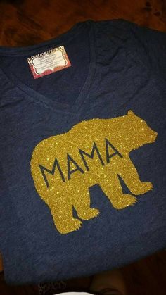 Check out this item in my Etsy shop https://www.etsy.com/listing/242017606/mama-bear-glitter-shirt