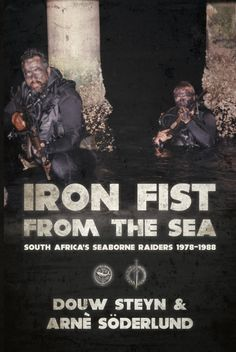 "Read ""Iron Fist From The Sea South Africa's Seaborne Raiders by Douw Steyn available from Rakuten Kobo. This seminal work documents the clandestine sea borne operations undertaken by South Africa's 4 Reconnaissance Commando . Good Books, Books To Read, Defence Force, Iron Fist, African History, Military History, Military Life, Special Forces, South Africa"