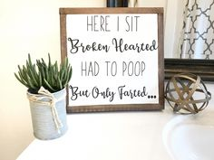 Here I sit Broken Hearted Had to Poop Only Farted/ funny bathroom sign/ guest bathroom decor/ bathroom humor/ farmhouse bathroom/ funny bathroom print/ bathroom wood sign/ prank gift/ wood bathroom sign Neutral Bathroom, White Bathroom, Bathroom Interior, Modern Bathroom, Wood Bathroom, Handicap Bathroom, Bathroom Cabinets, Bathroom Canvas, Moroccan Bathroom