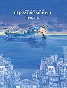 El pez que sonreía. Jimmy Liao. Barbara Fiore. Qué importante es una sonrisa a cambio de la libertad.  http://www.youtube.com/watch?v=WSs1W7mP29M