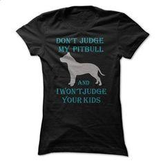 Dont Judge My Pitbull - #casual shirts #t shirt design website. GET YOURS => https://www.sunfrog.com/Pets/Dont-Judge-My-Pitbull-.html?60505