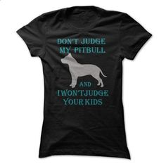 Dont Judge My Pitbull - #casual shirts #t shirt design website. GET YOURS => https://www.sunfrog.com/Pets/Dont-Judge-My-Pitbull-.html?60505