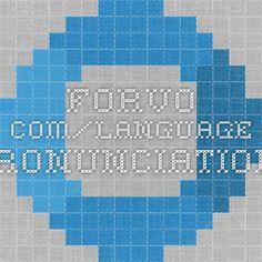 Forvo.com/language pronunciation!