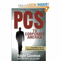 PCS to Corporate America: From Military Tactics to Corporate Interviewing Strategy by Roger Cameron. Save 32 Off!. $10.17. Publisher: Shearer Pub; Fourth edition (February 15, 2013). Publication: February 15, 2013