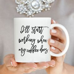 I'll Start Working When My Coffee Does Coffee by sweetwaterdecor
