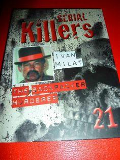 Serial Killers: Ivan Milat ~ David Leslie ~