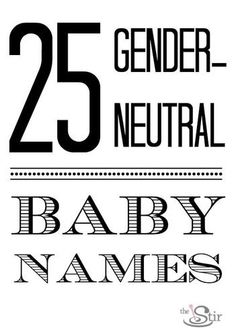 Love gender-neutral names? Here's a list to help you get started naming your little boy or girl!