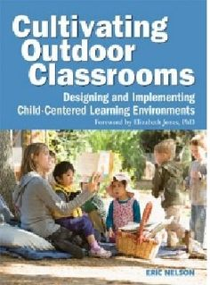 Learning and Teaching With Preschoolers: Turning Your Outdoor Area into a Outdoor Classroom