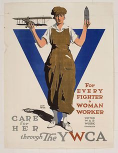 """Care for Her Through the YWCA: For Every Fighter a Woman Worker,"" Adolph Treidler, American Litho. Co., 1918; 40x30"" World War I & World War II Propaganda Posters 
