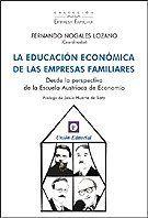 Educacion economica de las empresas familiares, la (Empresa Familiar) de Fernando Nogales Lozano. Máis información no catálogo:http://kmelot.biblioteca.udc.es/record=b1502010~S1*gag