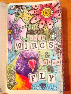 Spread your wings & Learn to fly.