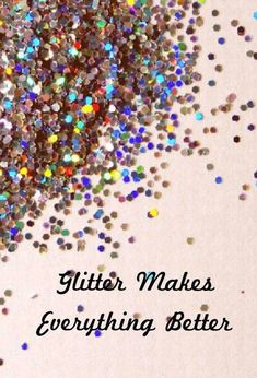 How Glitter is Like Gossip and Other Character Lessons to Go Along with the Book Mr. Unicorn And Glitter, Glitter Girl, Sparkles Glitter, Glitter Uggs, Glitter Party, Sparkle Quotes, Rose Bonbon, Make It Rain, Love Sparkle