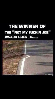 Not my fucking job today!