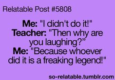 THIS HAPPENED TO ME THE OTHER DAY these girls hot glued the doorstop to my history teacher's floor, and I watched them deny everything! I just sat there laughing because I saw them do it and they are just genius!!!!