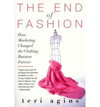 The End of Fashion By (author) Teri Agins