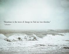 Ocean Quote Picture waves of change quote ocean nautical photo print coastal Ocean Quote. Here is Ocean Quote Picture for you. Ocean Quote 81 impressive quotes from the blue ocean strategy w chan kim. The Words, Citation Force, Photo Print, Motivational Quotes, Inspirational Quotes, Uplifting Quotes, Meaningful Quotes, Sea Waves, Change Quotes
