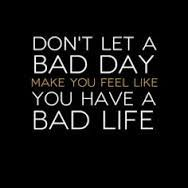 Don't let a bad day make you feel like you have a bad life Feel Like, Make You Feel, Like You, Let It Be, Law Quotes, Bad Life, Bad Day, Keep In Mind, Don't Let