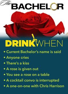 Roses are red, so is wine. Play The Bachelor Drinking Game. Drink When Anyone cries, A rose is given out, A cocktail conversation is interrupted. Bachelor Drinking Game, Bachelor Games, Drinking Games For 2, Bachelorette Drinking Games, Bachelor Night, The Bachelor Tv Show, Bachelorette Party Themes, Bachelor Parties, Bachelor Premiere