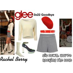 """""""Rachel Berry (Glee) : Sit Down, You're Rocking The Boat"""" by aure26 on Polyvore"""