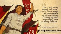Andres Bonifacio Quotes:Filipino revolutionary leader Andres Bonifacio is both brave by pen and sword.Andres Bonifacio and His Ideas on Love Country. Hero Quotes, All Quotes, Good Life Quotes, Famous Quotes, Love Can, What Is Love, Instagram Captions For Friends, Filipino Art, Tagalog Quotes