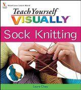 Teach Yourself Visually Sock Knitting by Laura Chau.