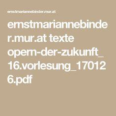 ernstmariannebinder.mur.at texte opern-der-zukunft_16.vorlesung_170126.pdf