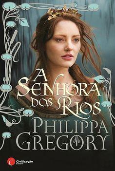 A Senhora dos Rios, Philippa Gregory  http://leituras-do-instante.blogspot.pt/2014/01/a-senhora-dos-rios-opiniao.html