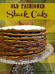 Old Fashioned Stack Cake (Lady Behind The Curtain). Ingredients - shortening, sugar, buttermilk, molasses, egg, vanilla, flour, ginger, baking soda, salt, cinnamon, nutmeg, confectioners' sugar, dried apples, brown sugar, apple cider