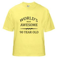 World's Most Awesome 90 Year Old Yellow  Birthday T-Shirt Is A Perfect Gift For A 90th. Birthday