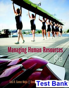 Managing Human Resources 8th Edition Gomez-Mejia Test Bank - Test bank, Solutions manual, exam bank, quiz bank, answer key for textbook download instantly!