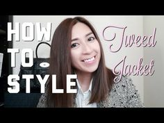 How To Style: Tweed Jacket | Jcrew collection | minimalistStyling