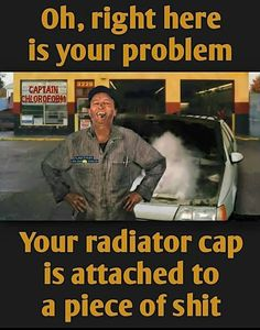 mother in law once said that to my wife while I was holding my car's cap.....ter-wat !