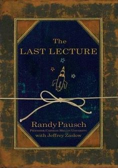 randy pausch - the last lecture - read.