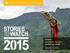 Stories to Watch 2015 #stw15 by World Resources Institute (WRI) via slideshare
