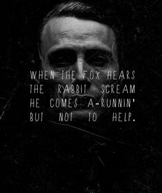 1000 images about hannibal lecter on pinterest hannibal - Hannibal lecter zitate ...