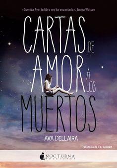 Cartas de amor a los muertos - Ava Dellaire (Nocturna Ediciones).  Fecha de publicación: 23/11/2015