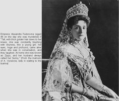 """From memoirs of A. Vyubova, """"Empress Alix-Alexandra Fedorovna (6 June 1872-17 July 1918), age 46 when murdered, was tall, with thick golden hair down to her knees. She was constantly blushing with shyness like a young girl. Her eyes, huge & profound, came alive when she was in conversation & they laughed. Her husband called her Sunny.""""  From Paul Gilbert in Royal Russia 9 May 2013."""