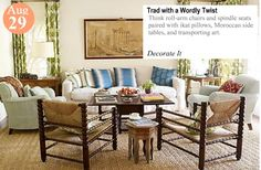 Think roll-arm chairs and spindle seats paired with ikat pillows, Moroccan side tables, and transporting art. www.teelieturner.com
