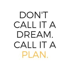 call it a dream call it a plan travel quotes Best Inspirational Quotes, Uplifting Quotes, Positive Quotes, Best Quotes, Motivational Quotes, Quotes Quotes, Good Quotes, Funny Quotes, Journey Quotes