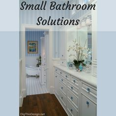 Designing a small bathroom takes thinking inside the box. Clever ways to make it work!