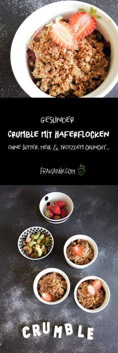 Gesunder Crumble mit Haferflocken- ohne Butter, Mehl & trotzdem crunchy...eine gesunde Alternative zu den üblichen Streuseln! Auch auf Kuchen geeignet! Passt sogar zum Frühstück :-)