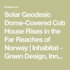 Unusual Earthship The Best Sustainable House Design  Diy  Design We Need  With Likable Solar Geodesic Domecovered Cob House Rises In The Far Reaches Of Norway With Amusing Red Rock Garden Also Garden Centre Osterley In Addition Hong Kong Garden Wool And Happy Chinese Garden As Well As Places To Eat And Drink In Covent Garden Additionally Rattan Garden Furniture Covers From Ukpinterestcom With   Likable Earthship The Best Sustainable House Design  Diy  Design We Need  With Amusing Solar Geodesic Domecovered Cob House Rises In The Far Reaches Of Norway And Unusual Red Rock Garden Also Garden Centre Osterley In Addition Hong Kong Garden Wool From Ukpinterestcom