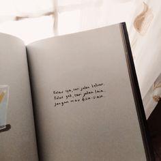 Nanti Kita Cerita Tentang Hari Ini Best Love Quotes, New Quotes, Motivational Quotes, Life Quotes, Inspirational Quotes, Reminder Quotes, Self Reminder, Book Qoutes, Poetry Quotes