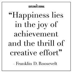 Get motivated for the week ahead, gentlemen.  #QOTD #Quote #Roosevelt #Gentlemen #Inspire #Success #Creative #Efforts #Achievement #Power #Business #Luxury #Lifestyle