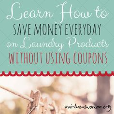 Save Money on Laundry Products {Without Using Coupons}