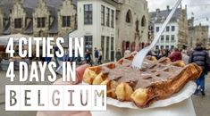 4 Cities in 4 Days in Belgium, Oh My!